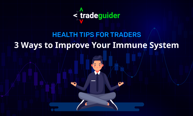 Health tips for traders: how to improve your immune system